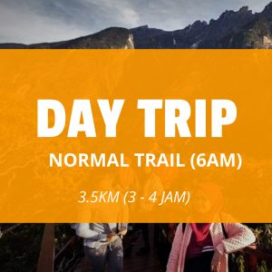 DAY TRIP 6AM (NORMAL TRAIL)